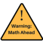 Warning- Math Ahead
